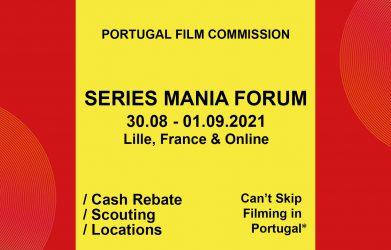 Portugal Film Commission no Series Mania Forum 2021